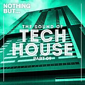 Nothing But... The Sound Of Tech House, Vol. 09 - EP de Various Artists