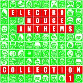 Electro House Anthems - Collection 1 - EP by Various Artists