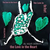 The Love in the Heart by All Night Chemists