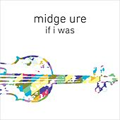 If I Was (Orchestrated) de Midge Ure