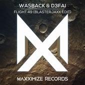 Flight 49 (Blasterjaxx Edit) von Wasback