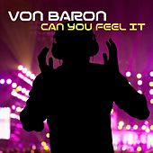 Can You Feel It by Von Baron