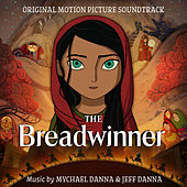 The Breadwinner (Original Motion Picture Soundtrack) de Mychael Danna