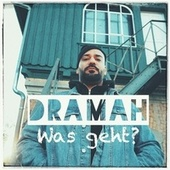 Was geht? von Dramah