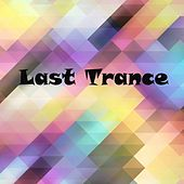 Last Trance - EP by Various Artists