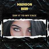 Say It to My Face de Madison Beer