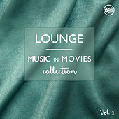 Lounge Music in Movies Collection, Vol.1 by Various Artists