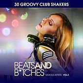 Beats And B*tches (30 Groovy Club Shakers), Vol. 2 by Various Artists