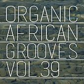 Organic African Grooves, Vol.39 de Various Artists