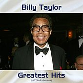 Billy Taylor Greatest Hits (All Tracks Remastered) de Billy Taylor
