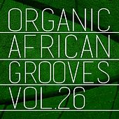 Organic African Grooves, Vol.26 by Various Artists