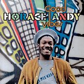 Good Vibes by Horace Andy