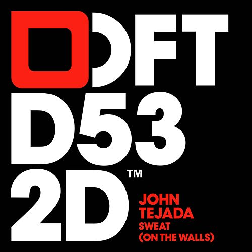 Sweat (On The Walls) by John Tejada