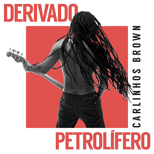 Derivado Petrolífero von Carlinhos Brown