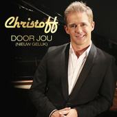 Door Jou (Nieuw Geluk) by Christoff
