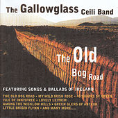 The Old Bog Road by Gallowglass Ceili Band