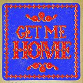 Get Me Home by The Brothers Comatose