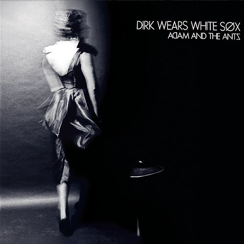 Dirk Wears White Sox (Remastered) by Adam Ant