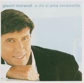 A Chi Si Ama Veramente by Gianni Morandi
