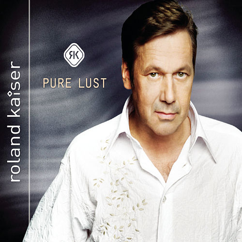 Pure Lust by Roland Kaiser