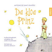 Da kloa Prinz - Der französische Klassiker ins Bairische gebracht (Gekürzt) by Antoine de Saint-Exupéry