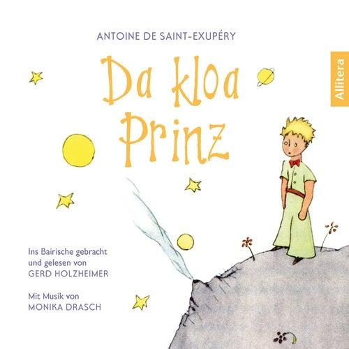 Da kloa Prinz - Der französische Klassiker ins Bairische gebracht (Gekürzt) von Antoine de Saint-Exupéry