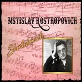 Mstislav Rostropovich, Shostakovich de Mstislav Rostropovich