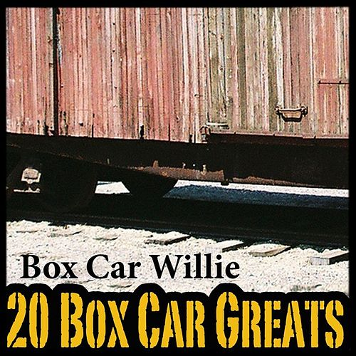 20 Boxcar Greats by Boxcar Willie