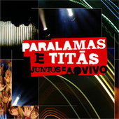 Paralamas E Titãs Juntos E Ao Vivo (Ao Vivo Na Marina Da Glória, Rio de Janeiro, RJ, Brazil / 2008) by Various Artists