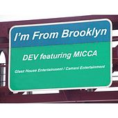 I'm From Brooklyn by Dev