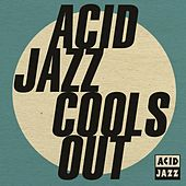 Acid Jazz Cools Out by Various Artists