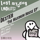 The Maximum House EP by Dexter