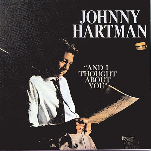 And I Thought About You by Johnny Hartman