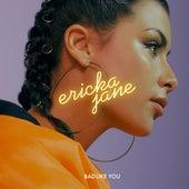 Bad Like You by Ericka Jane