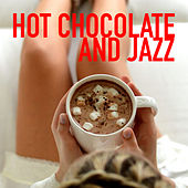 Hot Chocolate And Jazz by Various Artists