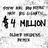 $4,000,000 (Oliver Heldens Remix) by Bad Royale