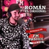 Acústico en Fm Pasión 2015 de Roman El Original