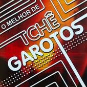 O Melhor de Tchê Garotos von Tchê Garotos