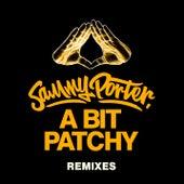 A Bit Patchy (Remixes) van Sammy Porter