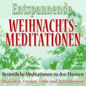 Entspannende und Besinnliche Weihnachts-Meditationen: Wünschen, Frieden, Liebe und Zufriedenheit von Torsten Abrolat