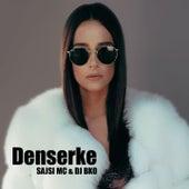Denserke by Sajsi MC