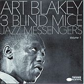 Three Blind Mice, Vol 1 by Art Blakey