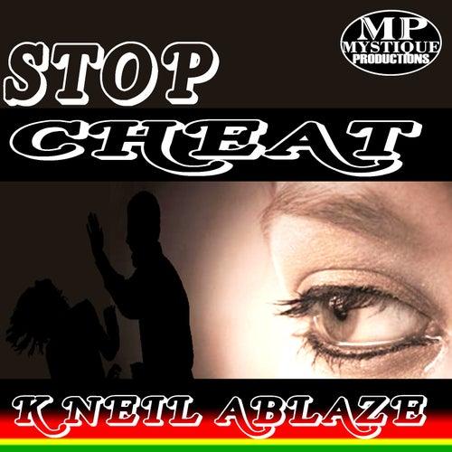 Stop Cheat by K'Neil Ablaze