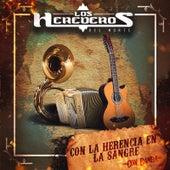 Con la Herencia En la Sangre (Con Banda) by Los Herederos Del Norte