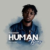 Human Being (feat. Kidi) by Magnom