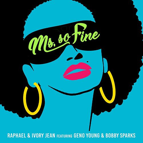 Ms. so Fine (feat. Geno Young & Bobby Sparks) by Raphael