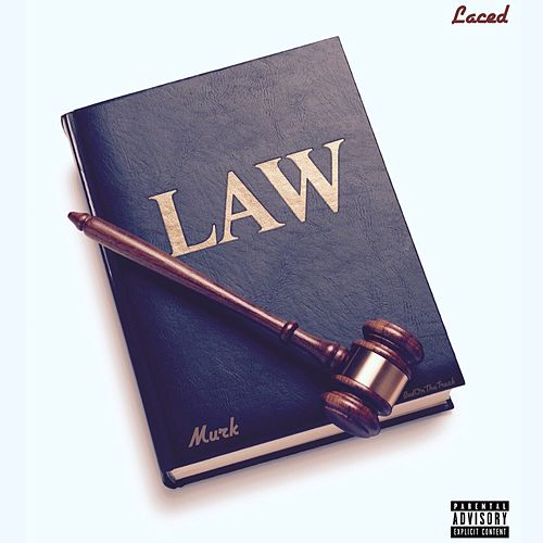 Laced Law, Pt. 1 by Murk