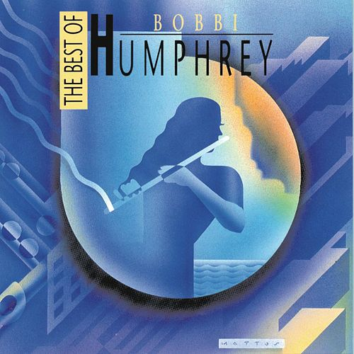 The Best Of Bobbi Humphrey by Bobbi Humphrey