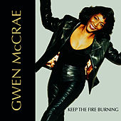 Keep the Fire Burning (Rob Belows Grand House) by Gwen McCrae