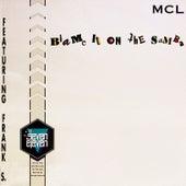 Blame it on the Samba (Radio Edit) von MCL Micro Chip League